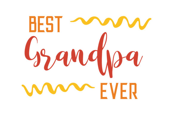 Download Free Best Grandpa Ever Quote Svg Cut Graphic By Thelucky Creative for Cricut Explore, Silhouette and other cutting machines.