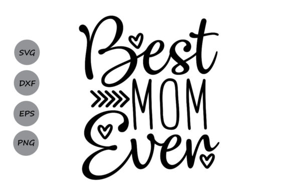 Download Free Best Mom Ever Svg Graphic By Cosmosfineart Creative Fabrica for Cricut Explore, Silhouette and other cutting machines.
