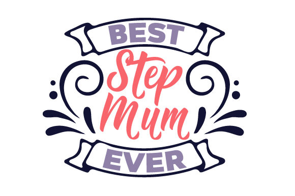 Best. Step Mum. Ever Mother's Day Craft Cut File By Creative Fabrica Crafts