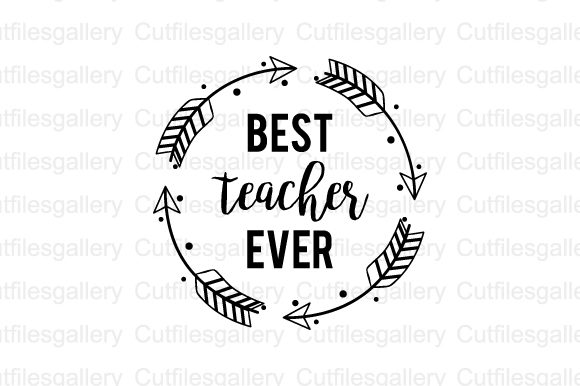 Download Free Best Teacher Ever Svg Graphic By Cutfilesgallery Creative Fabrica for Cricut Explore, Silhouette and other cutting machines.
