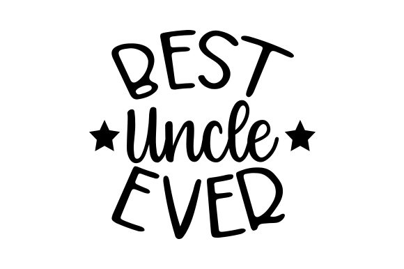 Download Free Best Uncle Ever Svg Cut File By Creative Fabrica Crafts for Cricut Explore, Silhouette and other cutting machines.