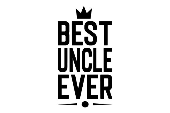 Download Free Best Uncle Ever Svg Cut File By Creative Fabrica Crafts Creative Fabrica for Cricut Explore, Silhouette and other cutting machines.