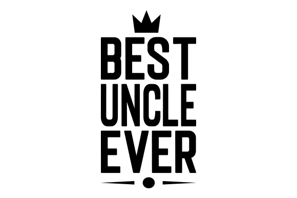 Best Uncle Ever Svg Cut File By Creative Fabrica Crafts