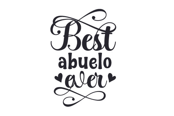 Download Free Best Abuelo Ever Svg Cut File By Creative Fabrica Crafts for Cricut Explore, Silhouette and other cutting machines.