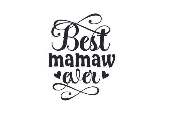 Download Free Best Mamaw Ever Svg Cut File By Creative Fabrica Crafts for Cricut Explore, Silhouette and other cutting machines.