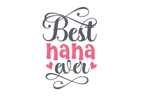 Download Free Best Nana Ever Svg Cut File By Creative Fabrica Crafts for Cricut Explore, Silhouette and other cutting machines.