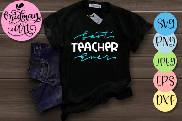 Best Teacher Ever Svg Graphic Objects By MidmagArt - Image 1