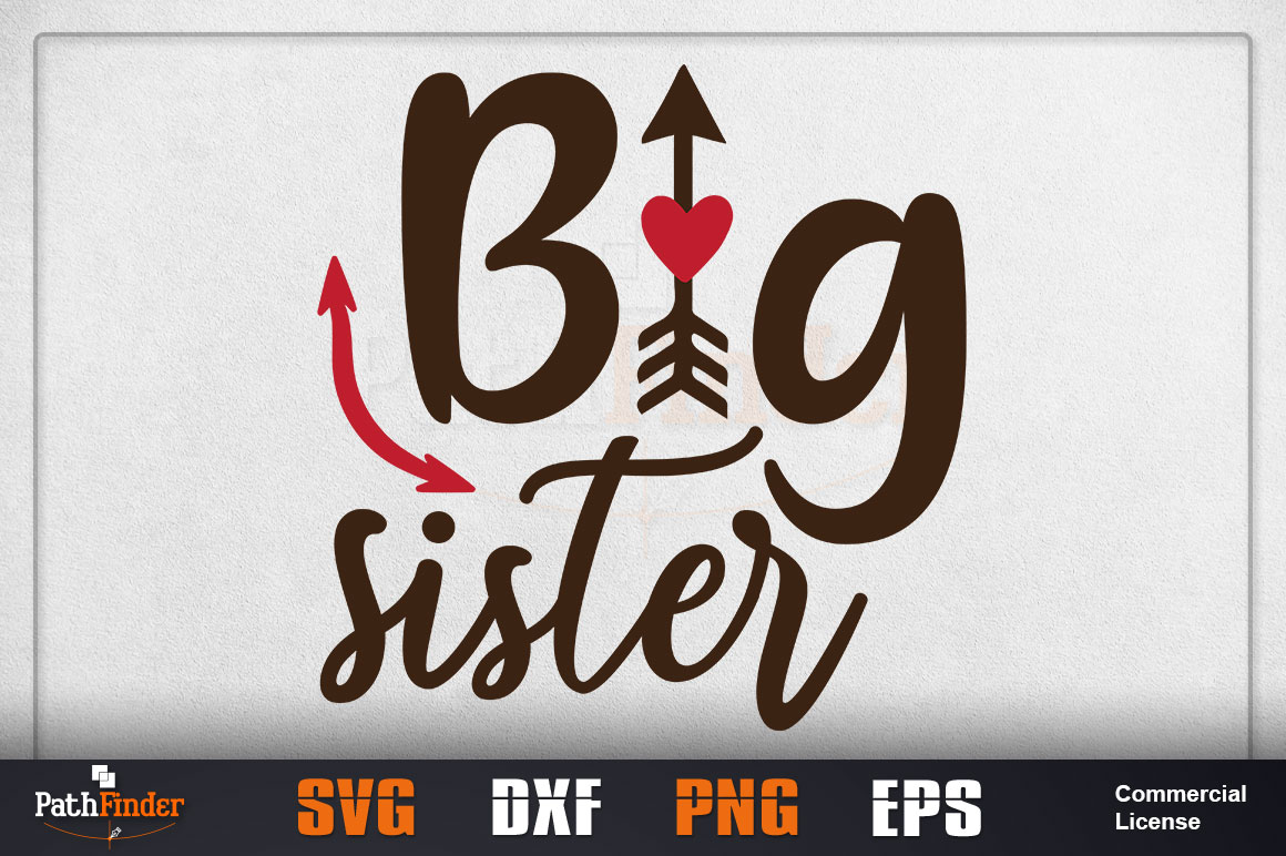Download Free Big Sister Design Siblings Day Graphic By Pathfinder Creative for Cricut Explore, Silhouette and other cutting machines.