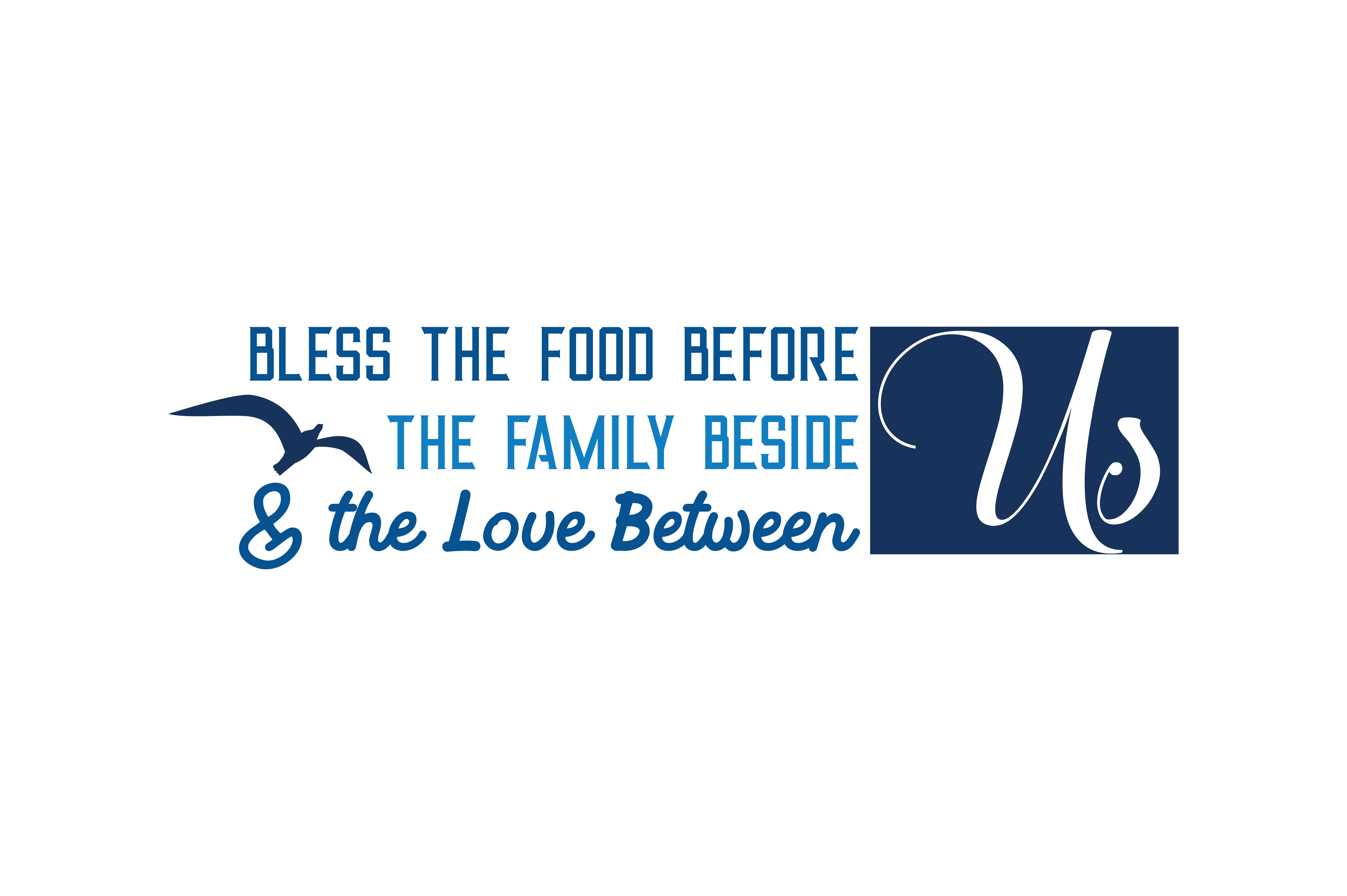 Bless The Food Before Us The Family Beside Us The Love Between Us Quote Svg Cut Graphic By Thelucky Creative Fabrica