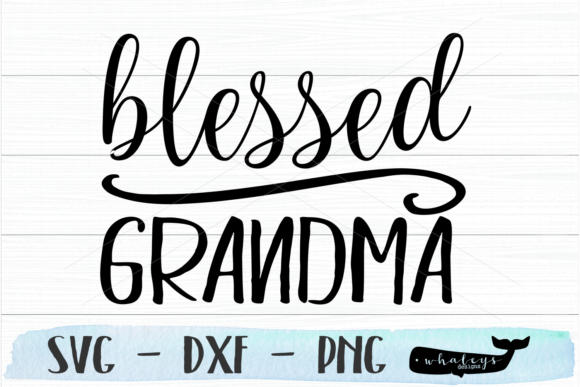 Download Free Blessed Grandma Svg Graphic By Whaleysdesigns Creative Fabrica for Cricut Explore, Silhouette and other cutting machines.
