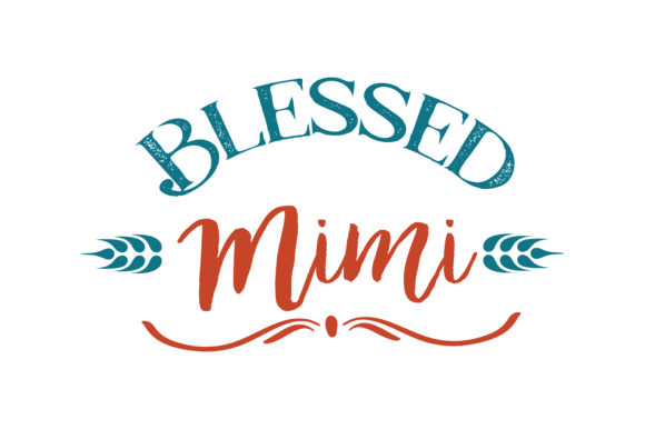 Blessed Mimi Quote Svg Cut Graphic By Thelucky Creative Fabrica