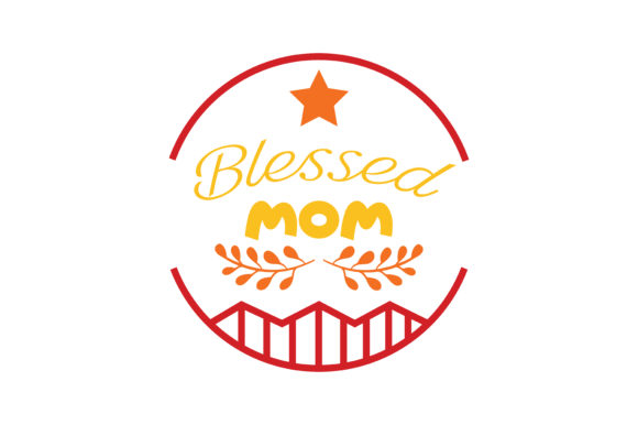 Blessed Mom Quote Svg Cut Graphic By Thelucky Creative Fabrica