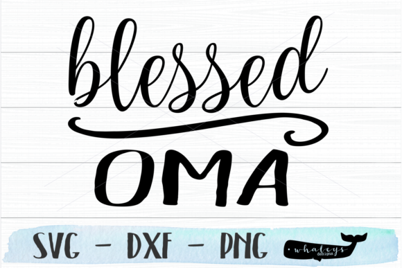 Download Free Blessed Oma Svg Graphic By Whaleysdesigns Creative Fabrica for Cricut Explore, Silhouette and other cutting machines.