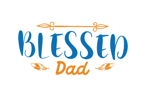 Download Free Blessed Dad Quote Svg Cut Graphic By Thelucky Creative Fabrica for Cricut Explore, Silhouette and other cutting machines.