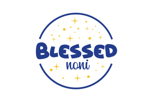 Print on Demand: Blessed Noni Quote SVG Cut Graphic Crafts By TheLucky