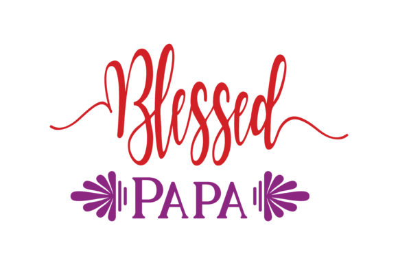 Download Free Blessed Papa Quote Svg Cut Graphic By Thelucky Creative Fabrica SVG Cut Files