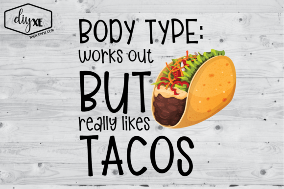 Body Type: Works out but Likes Tacos Graphic Illustrations By Sheryl Holst