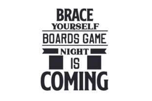Brace Yourself, Boards Game Night is Coming Games Craft Cut File By Creative Fabrica Crafts