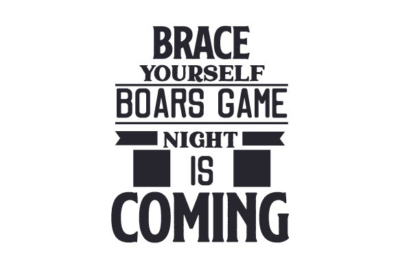 Brace Yourself, Boars Game Night is Coming Games Craft Cut File By Creative Fabrica Crafts