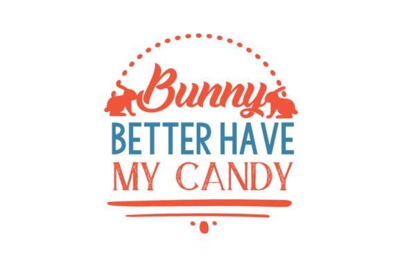 Download Free Bunny Better Have My Candy Quote Svg Cut Graphic By Thelucky for Cricut Explore, Silhouette and other cutting machines.