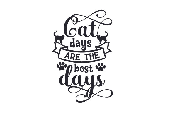 Cat Days Are the Best Days Cats Craft Cut File By Creative Fabrica Crafts