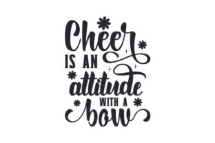 Cheer is an Attitude with a Bow Dance & Cheer Craft Cut File By Creative Fabrica Crafts