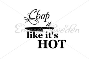 Download Free Chop It Like Its Hot Kitchen Svg Graphic By Emmessweden for Cricut Explore, Silhouette and other cutting machines.