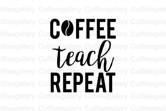 Download Free Coffee Teach Repeat Svg Graphic By Cutfilesgallery Creative for Cricut Explore, Silhouette and other cutting machines.