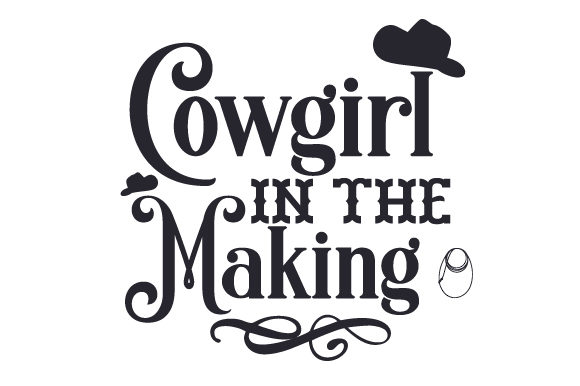 Cowgirl in the Making Cowgirl Craft Cut File By Creative Fabrica Crafts