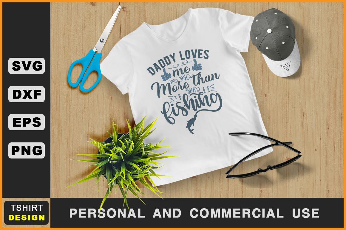 Download Free Daddy Loves Me More Than Fishing Graphic By Handmade Studio for Cricut Explore, Silhouette and other cutting machines.