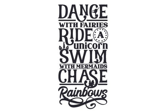 Dance with Fairies, Ride a Unicorn, Swim with Mermaids, Chase Rainbows Kids Craft Cut File By Creative Fabrica Crafts - Image 2