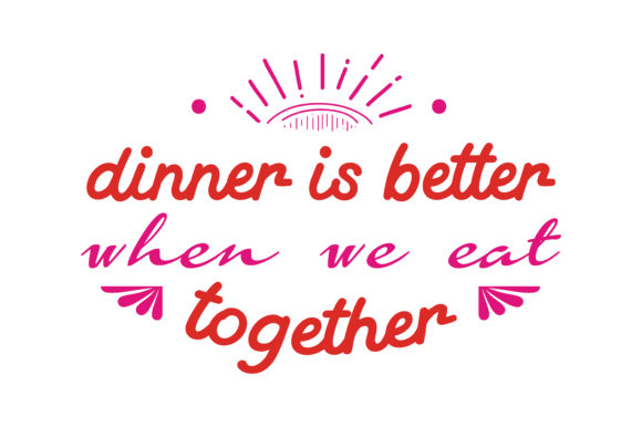 Print on Demand: Dinner is Better when We Eat Together Quote SVG Cut Graphic Crafts By TheLucky - Image 1