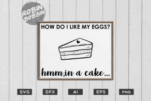 Do You Like My Eggs? Hmm.. in a Cake Graphic By RobinBobbinDesign