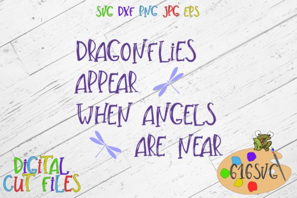 Download Free Dragonflies Appear When Angels Are Near Graphic By 616svg for Cricut Explore, Silhouette and other cutting machines.