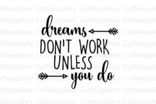 Dreams Dont Work Unless You Do Svg Graphic By Cutfilesgallery