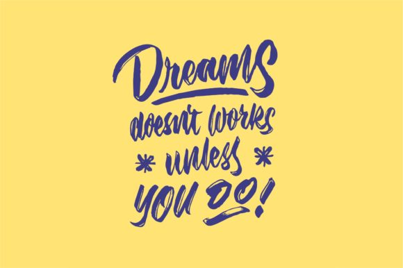 Dreams Doesnt Works Unless You Do Graphic By Sons Of Baidlowi Image 2