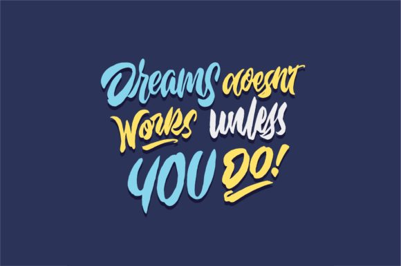 Dreams Doesnt Works Unless You Do Graphic By Sons Of Baidlowi Image 1