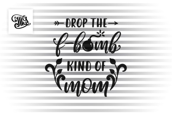 Drop the F-bomb Kind of Mom Graphic Crafts By Illustrator Guru - Image 2