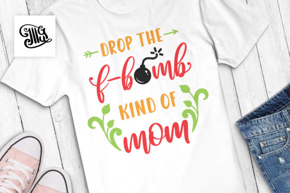 Drop the F-bomb Kind of Mom Graphic Crafts By Illustrator Guru - Image 1
