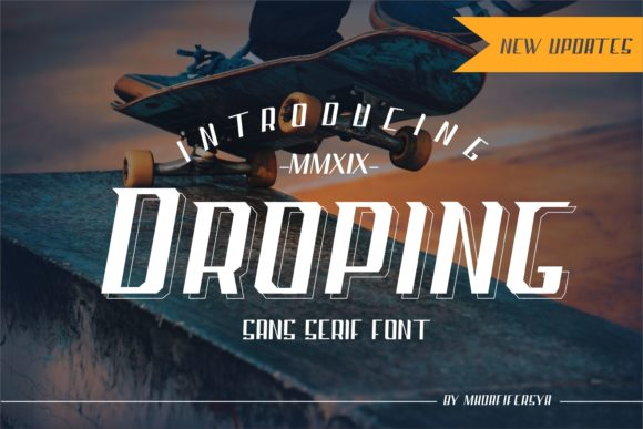 Print on Demand: Droping Sans Serif Font By Muhammad Ersya
