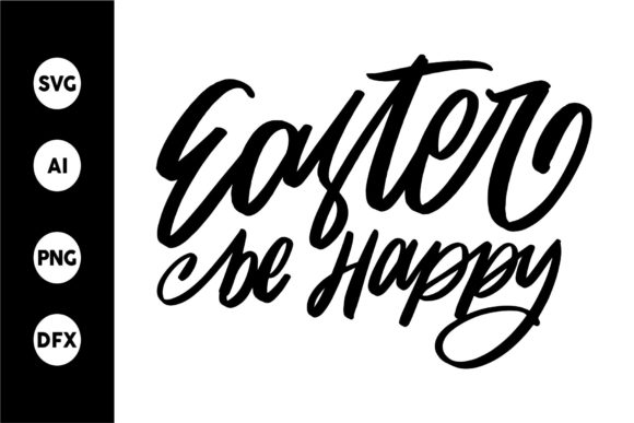 Easter Be Happy Graphic By goodjavastudio