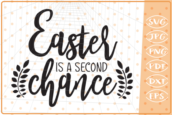 Easter is a Second Chance SVG File Graphic Crafts By Cute Graphic - Image 1