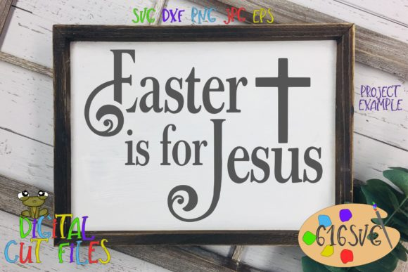 Easter is for Jesus SVG Graphic Crafts By 616SVG