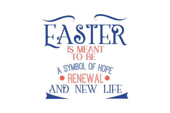 Easter Is Meant To Be A Symbol Of Hope Renewal And New Life