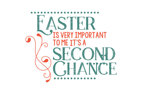Download Free Easter Is Very Important To Me It S A Second Chance Quote Svg Cut for Cricut Explore, Silhouette and other cutting machines.