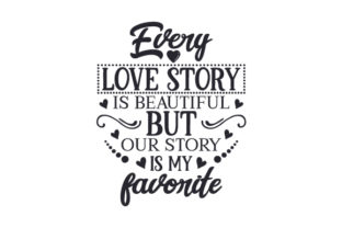 Every Love Story is Beautiful, but Our Story is My Favorite Craft Design By Creative Fabrica Crafts