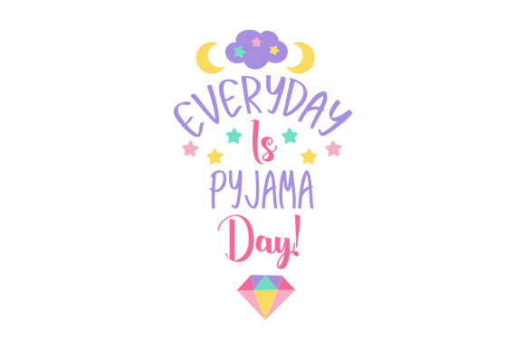 Download Free Everyday Is Pyjama Day Svg Cut File By Creative Fabrica Crafts Creative Fabrica for Cricut Explore, Silhouette and other cutting machines.