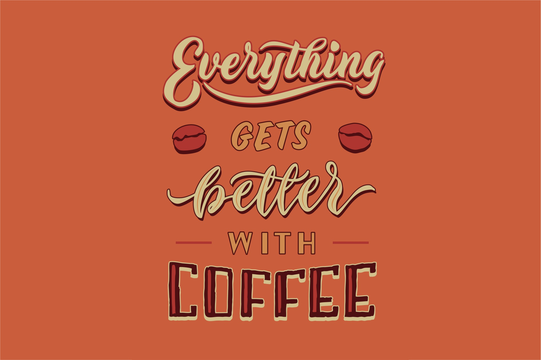 Download Free Everything Gets Better With Coffee Graphic By Brothers Graphic for Cricut Explore, Silhouette and other cutting machines.