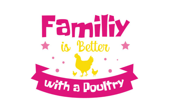 Print on Demand: Familiy is Better with a Poultry Quote SVG Cut Graphic Crafts By TheLucky