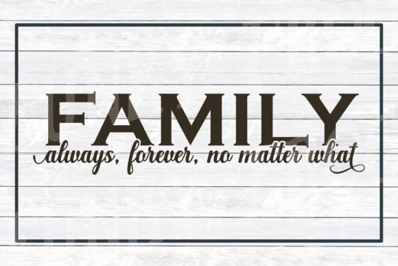 Family Aways, Forever,No Matter What SVG Graphic Crafts By funkyfrogcreativedesigns - Image 3